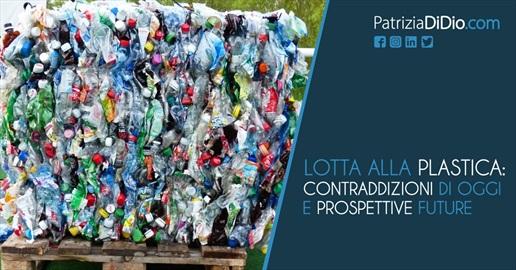 Lotta ai rifiuti di plastica: contraddizioni di oggi e prospettive per il futuro